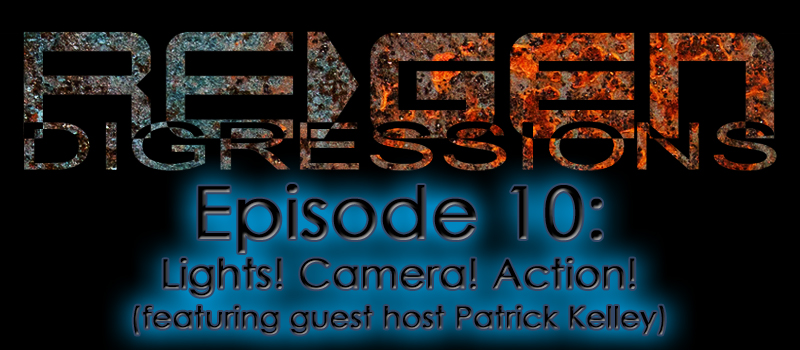 ReGen Digressions – Episode 10: Lights! Camera! Action!